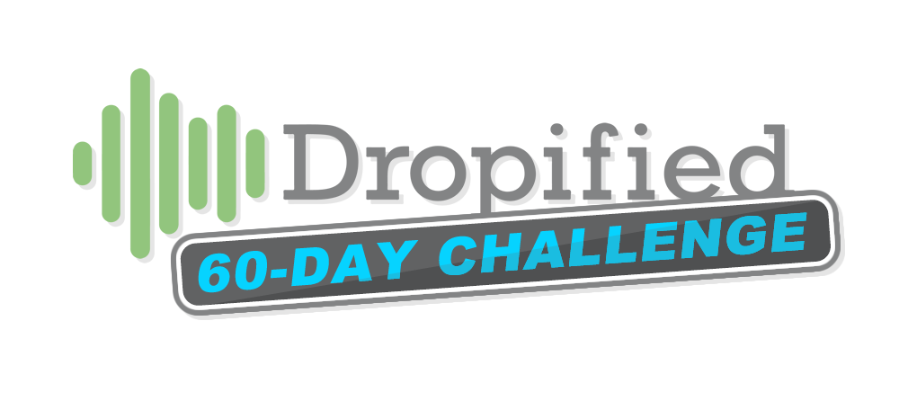 Dropified 60 Day Challenge